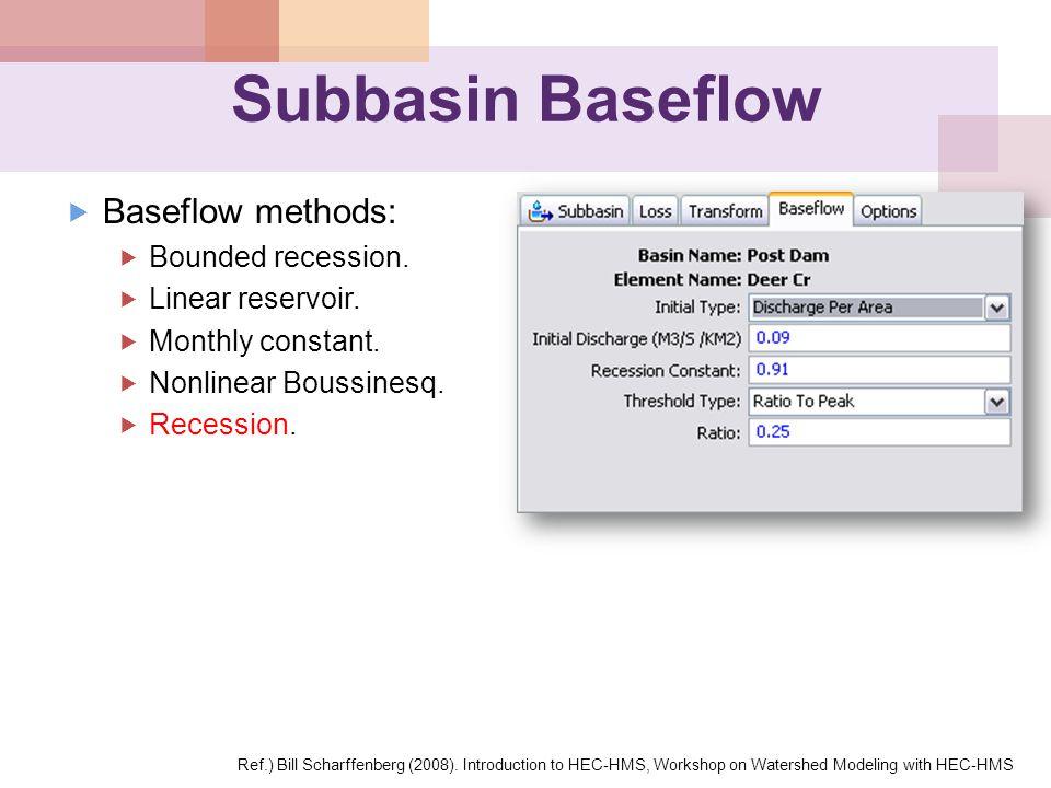 Subbasin Baseflow Baseflow methods: Bounded recession.