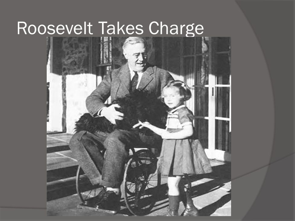 Roosevelt Takes Charge