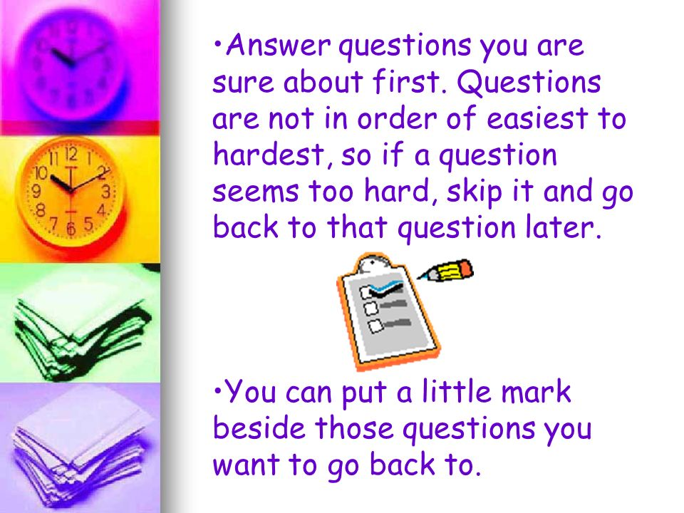 Answer questions you are sure about first