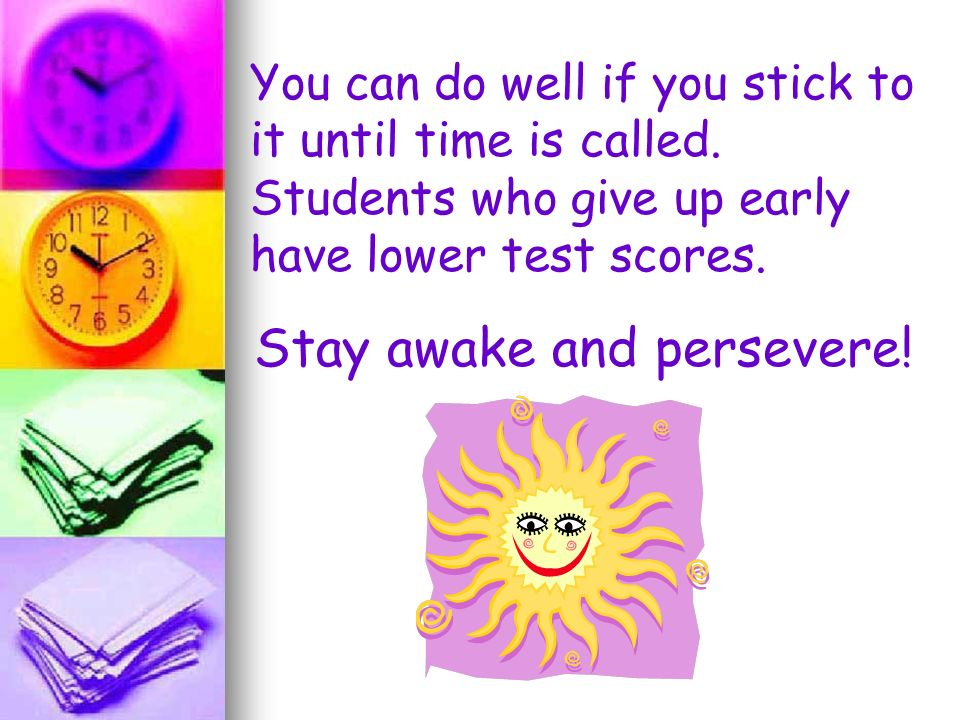 Stay awake and persevere!