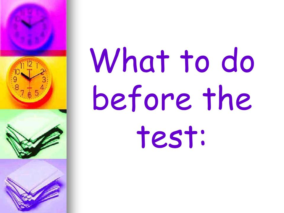 What to do before the test: