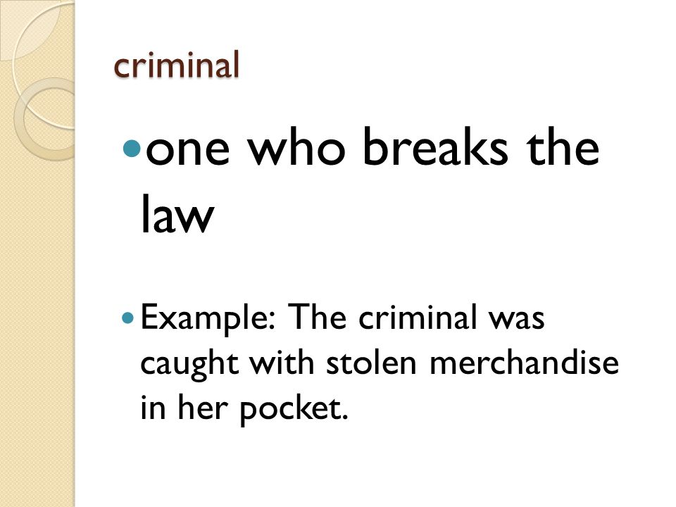 one who breaks the law criminal