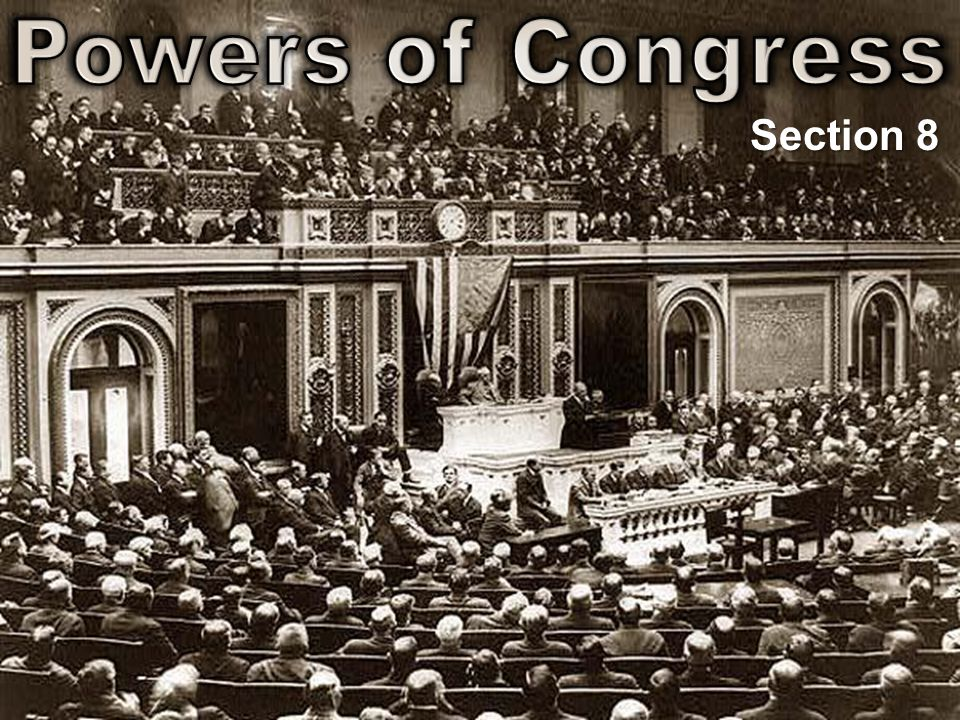 Powers of Congress Section 8