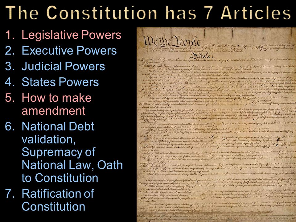 The Constitution has 7 Articles
