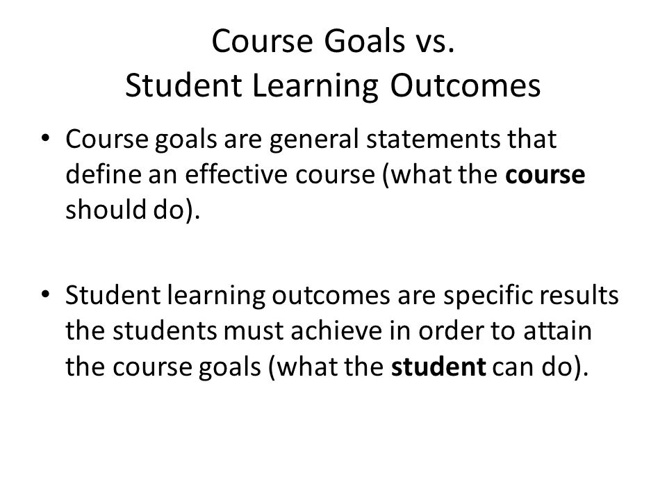 Course Goals vs. Student Learning Outcomes