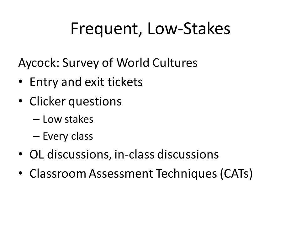 Frequent, Low-Stakes Aycock: Survey of World Cultures