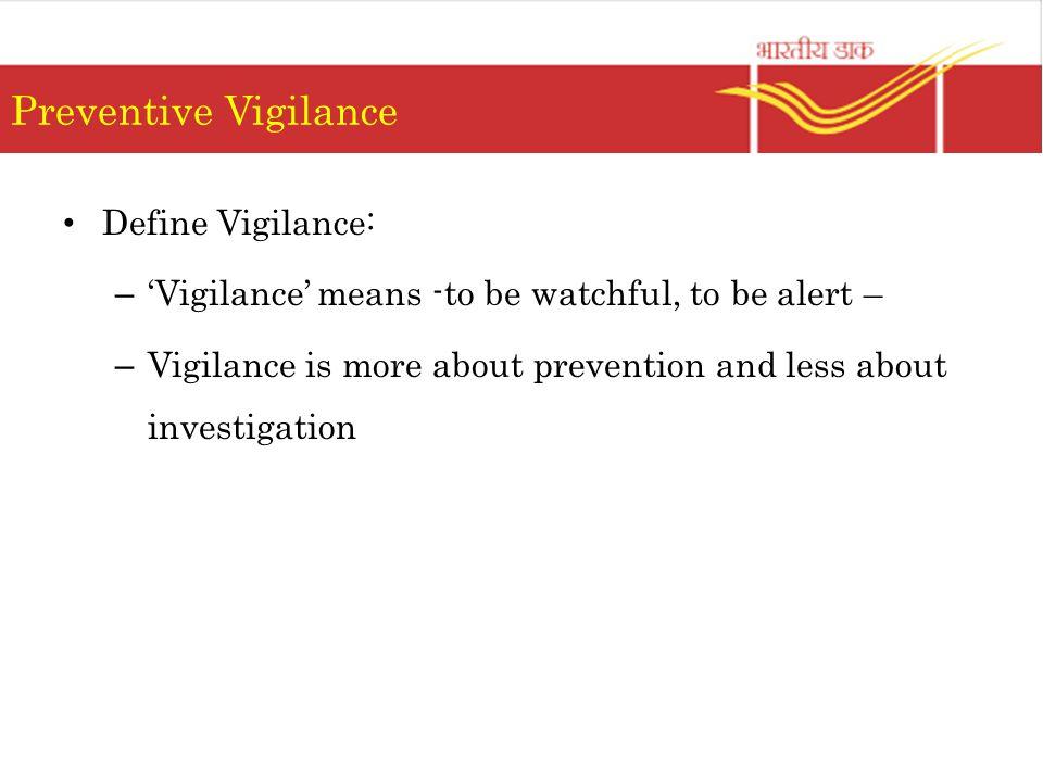 Preventive Vigilance Define Vigilance: