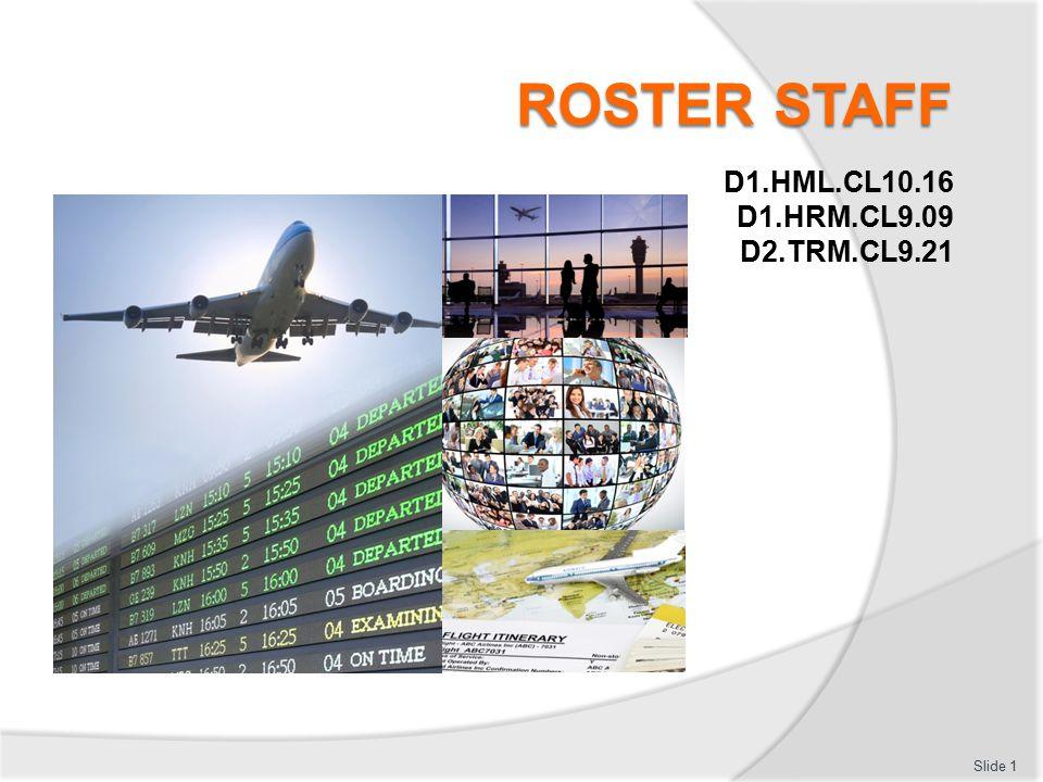 ROSTER STAFF D1.HML.CL10.16 D1.HRM.CL9.09 D2.TRM.CL9.21