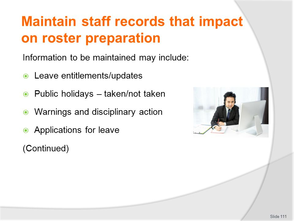 Maintain staff records that impact on roster preparation