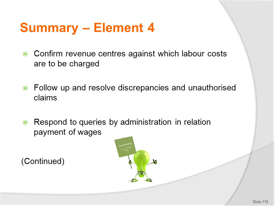Summary – Element 4 Confirm revenue centres against which labour costs are to be charged.