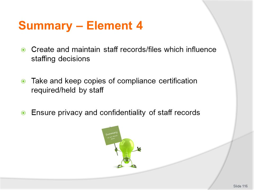 Summary – Element 4 Create and maintain staff records/files which influence staffing decisions.