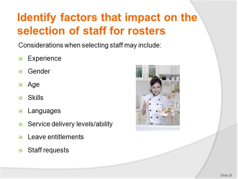 Identify factors that impact on the selection of staff for rosters