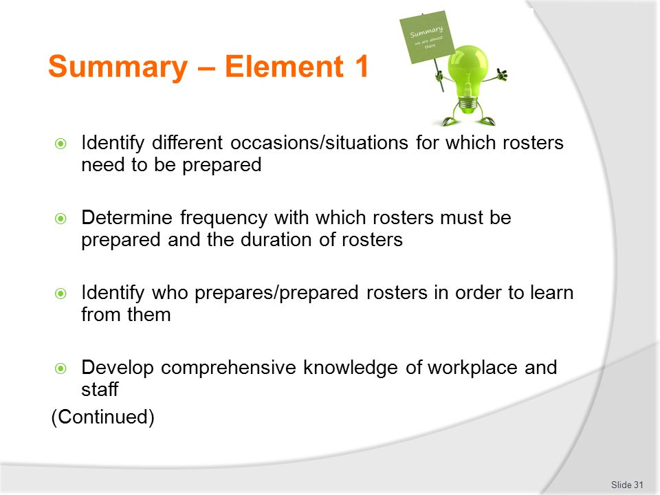 Summary – Element 1 Identify different occasions/situations for which rosters need to be prepared.