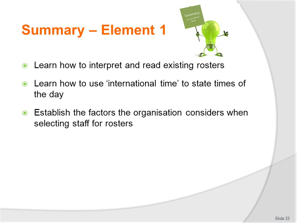 Summary – Element 1 Learn how to interpret and read existing rosters