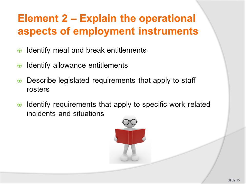 Element 2 – Explain the operational aspects of employment instruments