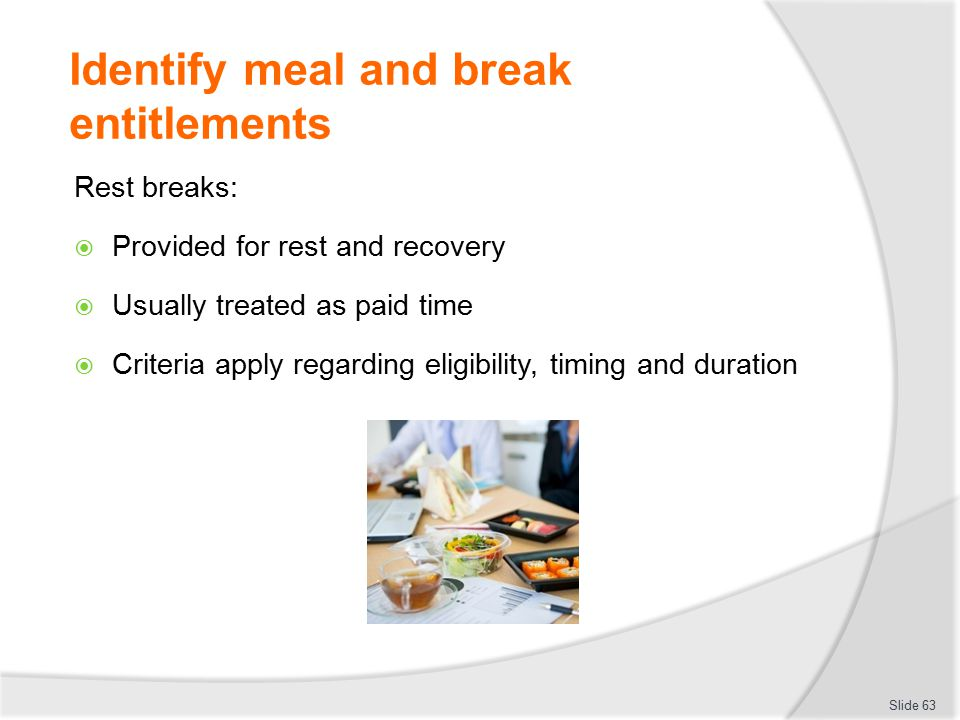 Identify meal and break entitlements