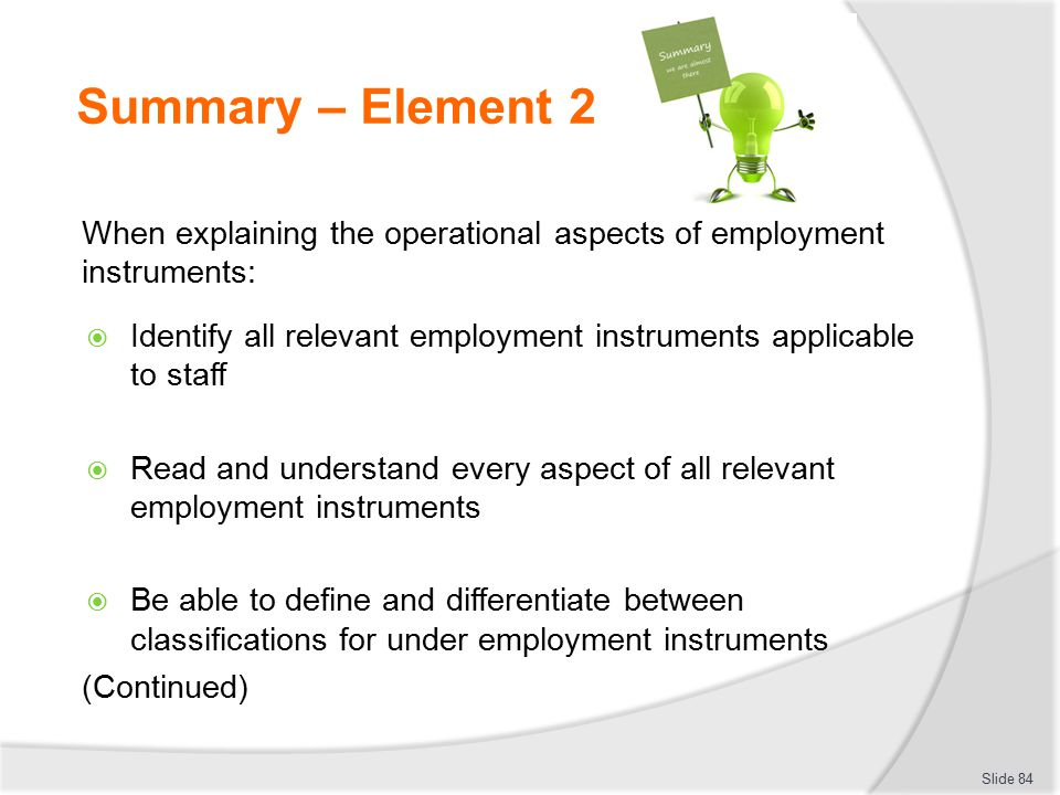 Summary – Element 2 When explaining the operational aspects of employment instruments: