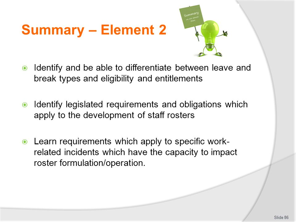 Summary – Element 2 Identify and be able to differentiate between leave and break types and eligibility and entitlements.