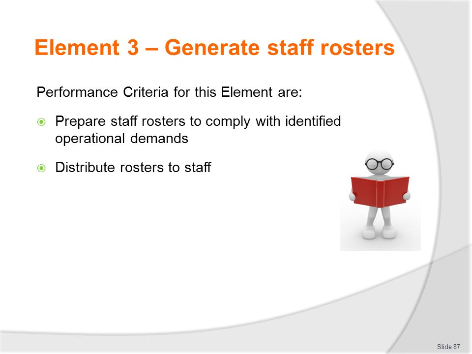 Element 3 – Generate staff rosters