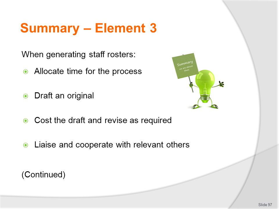 Summary – Element 3 When generating staff rosters: