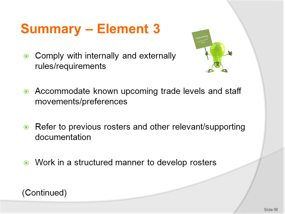 Summary – Element 3 Comply with internally and externally rules/requirements.