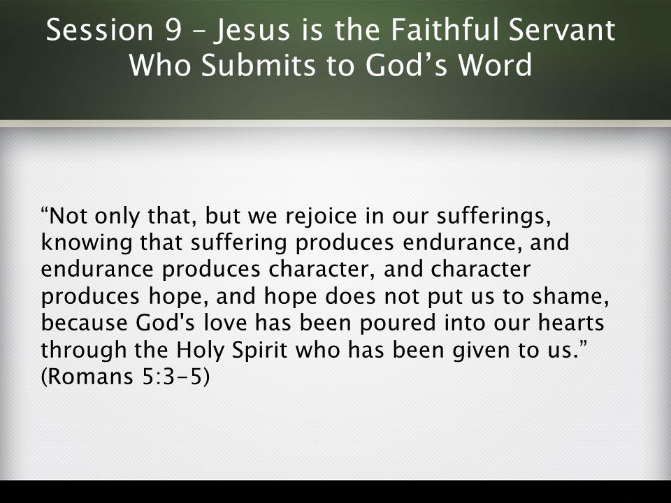 Session 9 – Jesus is the Faithful Servant Who Submits to God's Word