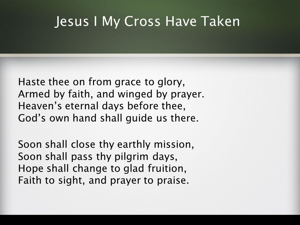 Jesus I My Cross Have Taken