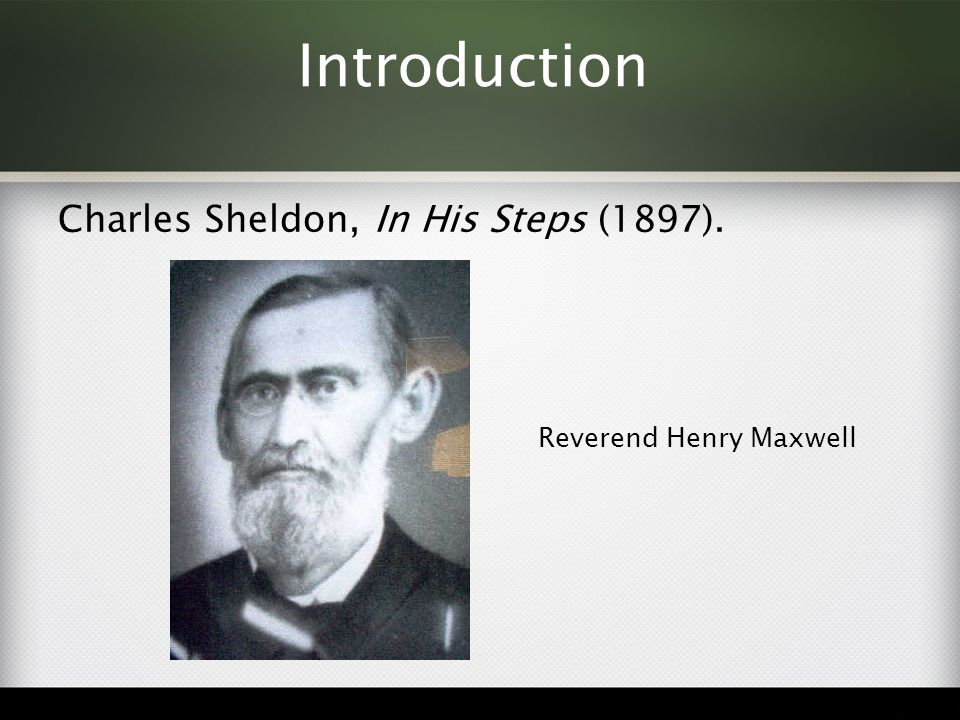 Introduction Charles Sheldon, In His Steps (1897).