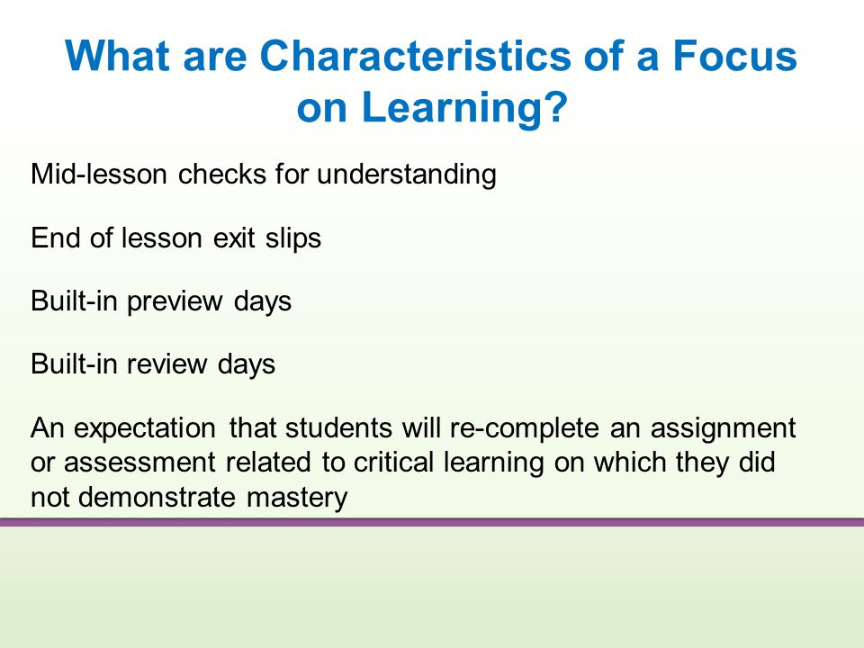 What are Characteristics of a Focus on Learning