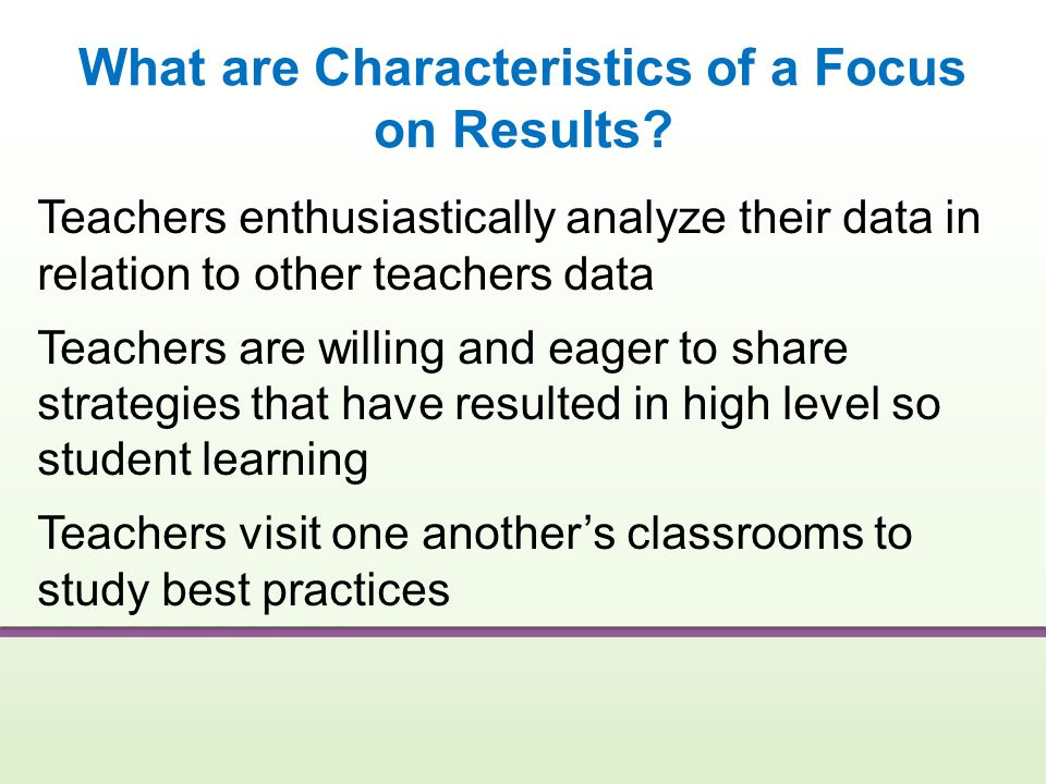 What are Characteristics of a Focus on Results