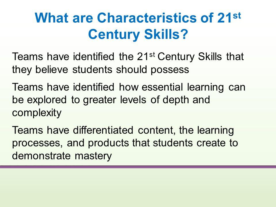 What are Characteristics of 21st Century Skills