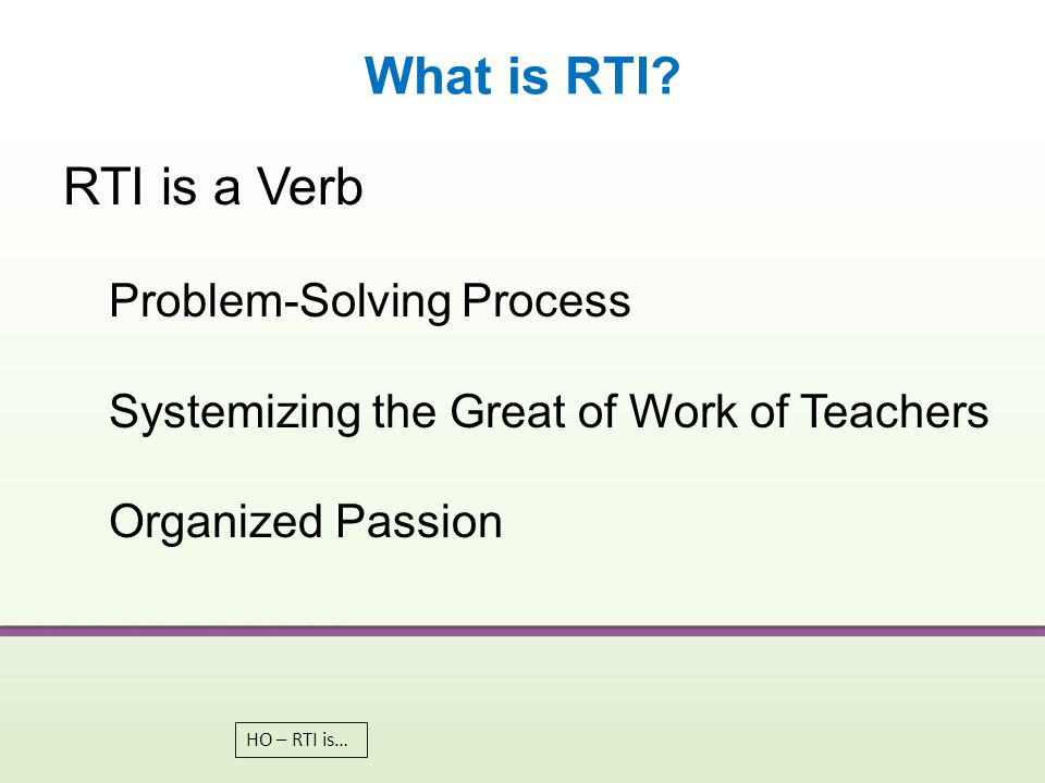 What is RTI RTI is a Verb Problem-Solving Process