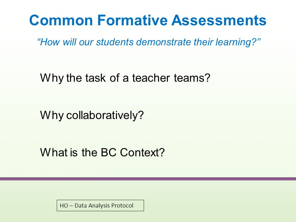 Common Formative Assessments How will our students demonstrate their learning