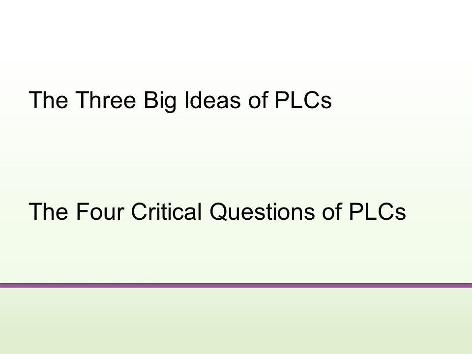 The Three Big Ideas of PLCs