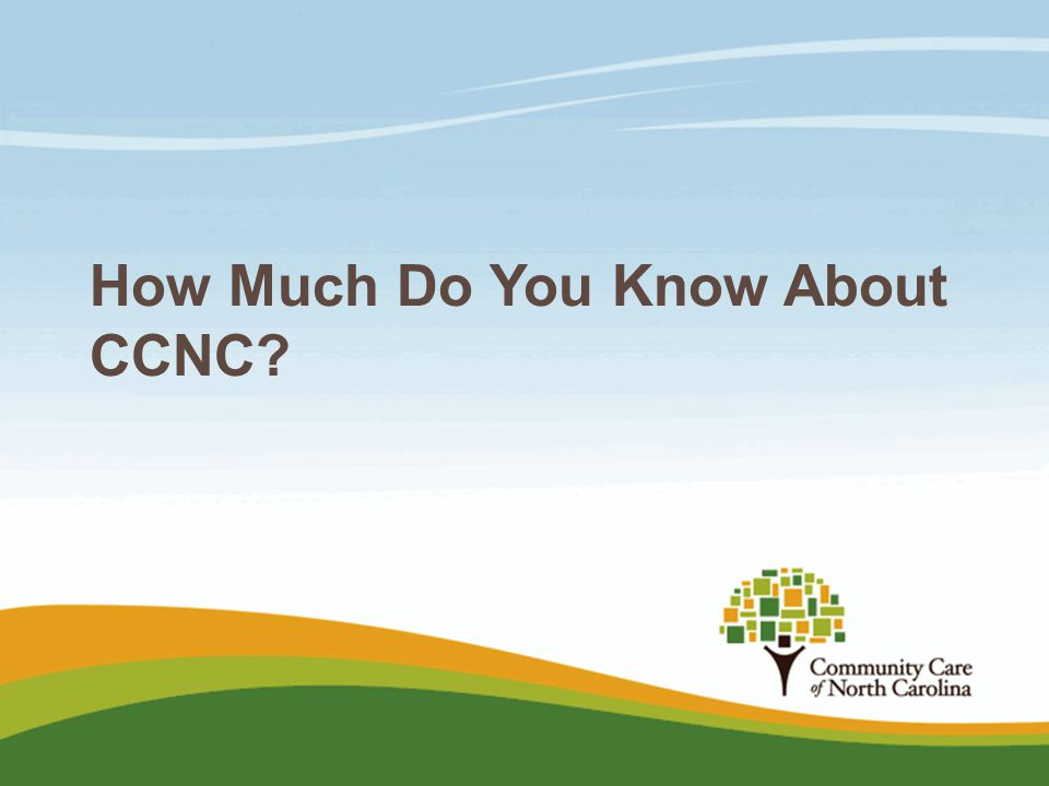 How Much Do You Know About CCNC
