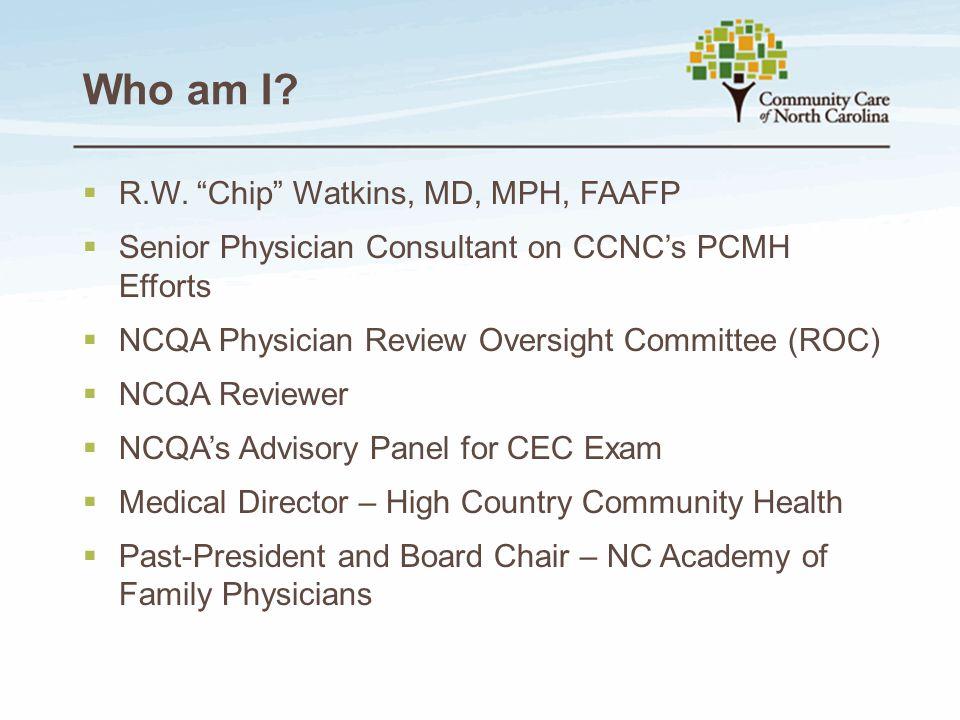 Who am I R.W. Chip Watkins, MD, MPH, FAAFP