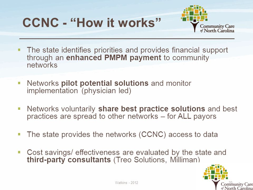 CCNC - How it works The state identifies priorities and provides financial support through an enhanced PMPM payment to community networks.