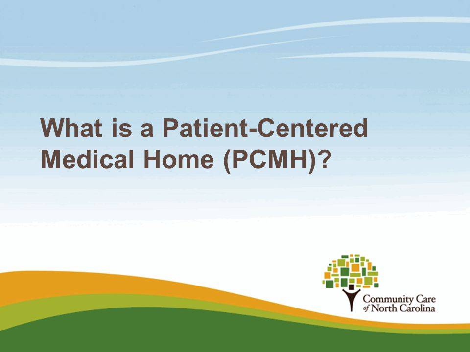 What is a Patient-Centered Medical Home (PCMH)
