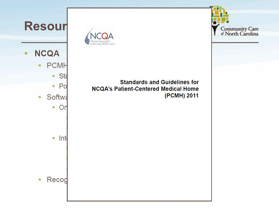 Resources Available NCQA PCMH Standards and Guidelines – The Rules