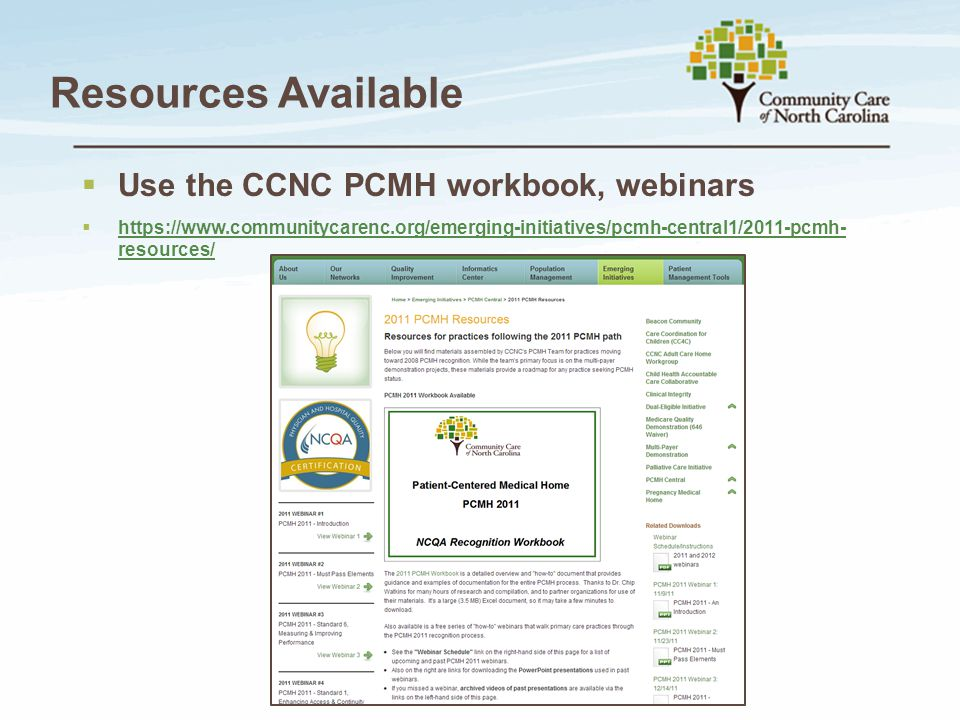 Resources Available Use the CCNC PCMH workbook, webinars