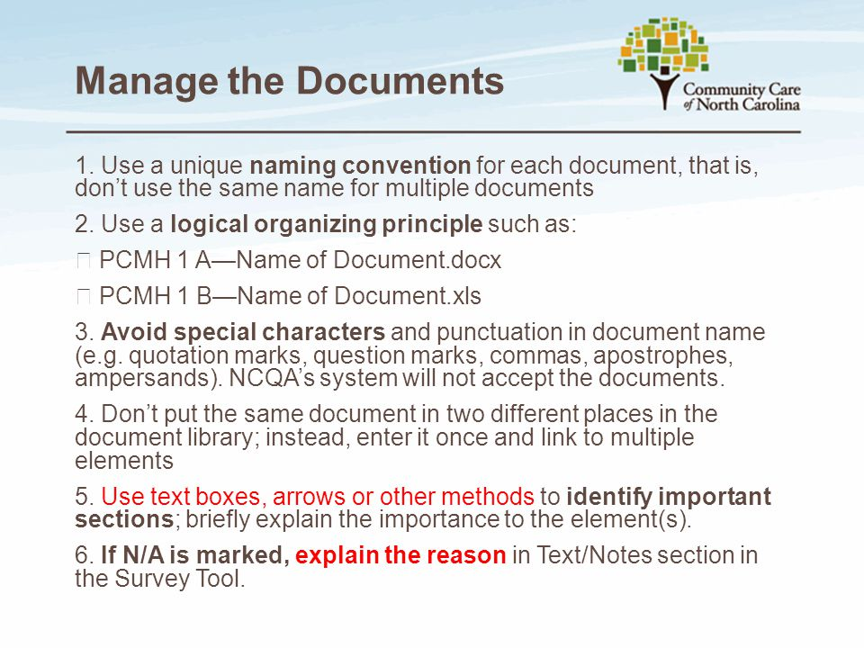 Manage the Documents 1. Use a unique naming convention for each document, that is, don't use the same name for multiple documents.