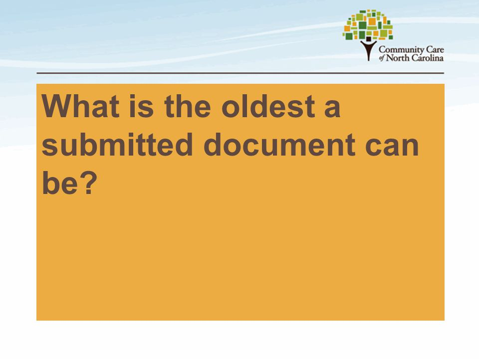What is the oldest a submitted document can be