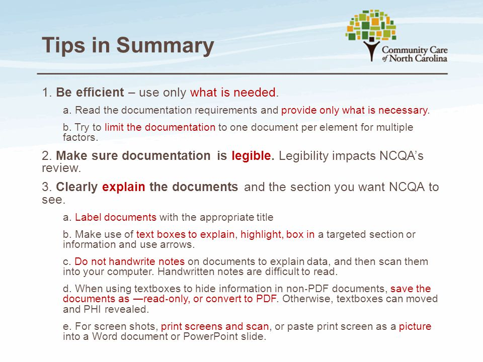 Tips in Summary 1. Be efficient – use only what is needed.