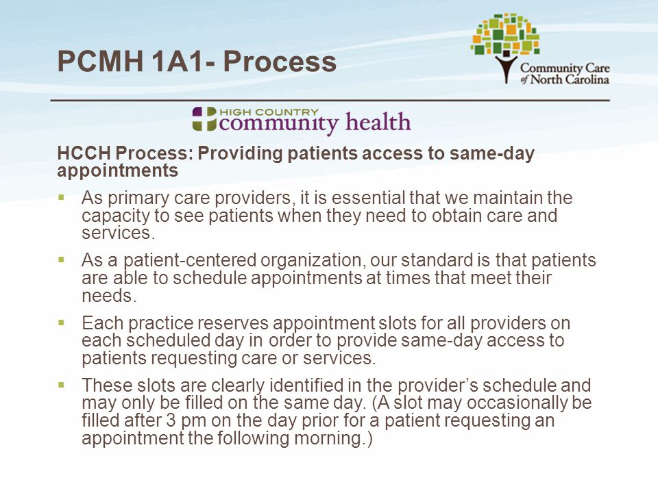 PCMH 1A1- Process HCCH Process: Providing patients access to same-day appointments.
