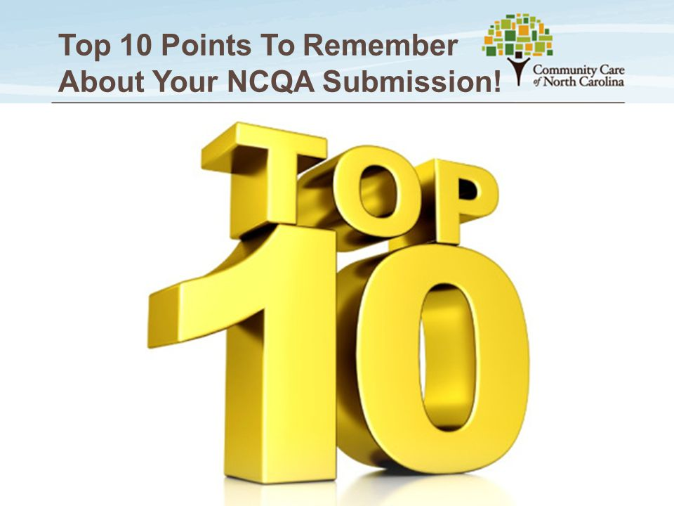 Top 10 Points To Remember About Your NCQA Submission!