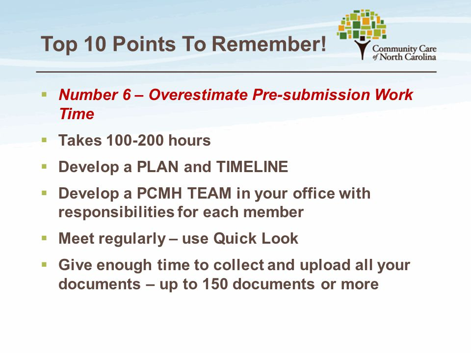 Top 10 Points To Remember! Number 6 – Overestimate Pre-submission Work Time. Takes 100-200 hours.