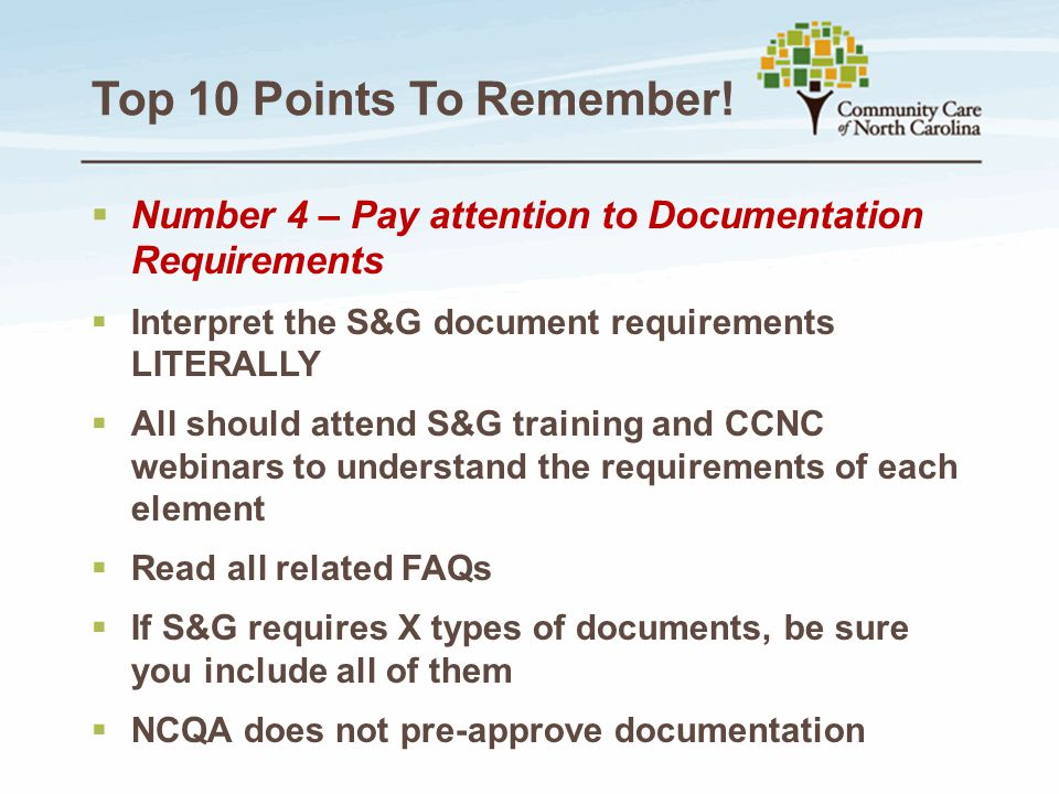 Top 10 Points To Remember! Number 4 – Pay attention to Documentation Requirements. Interpret the S&G document requirements LITERALLY.