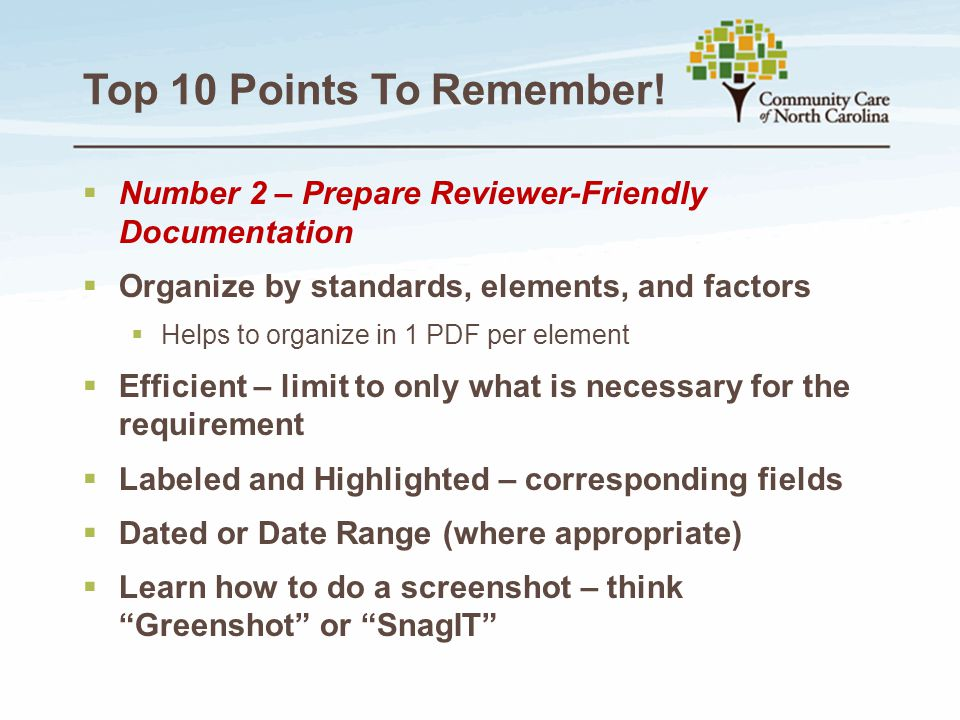 Top 10 Points To Remember! Number 2 – Prepare Reviewer-Friendly Documentation. Organize by standards, elements, and factors.