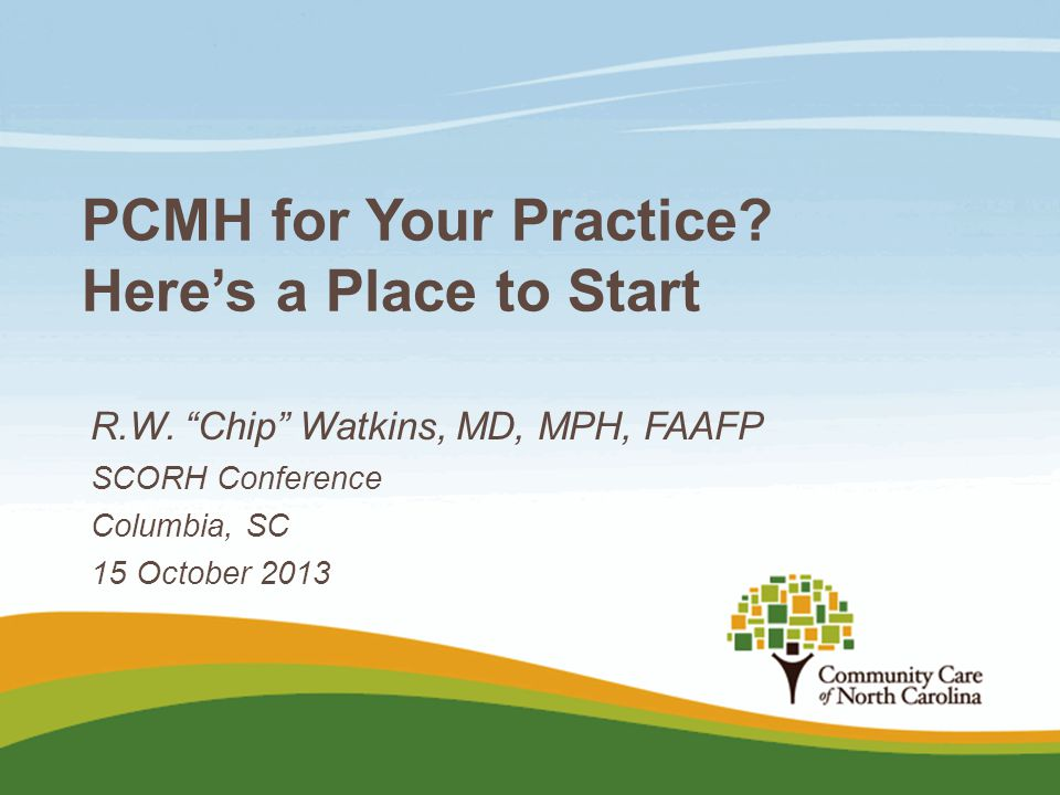 PCMH for Your Practice Here's a Place to Start