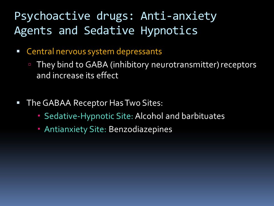 Psychoactive drugs: Anti-anxiety Agents and Sedative Hypnotics
